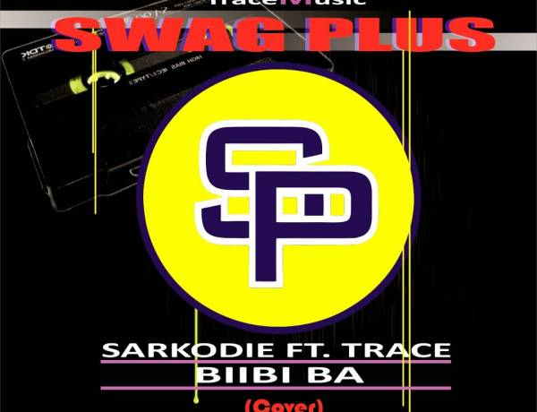 Biibi Ba Cover - Sarkodie Feat Trace (Swag Plus)  Mixed By Massive Mix