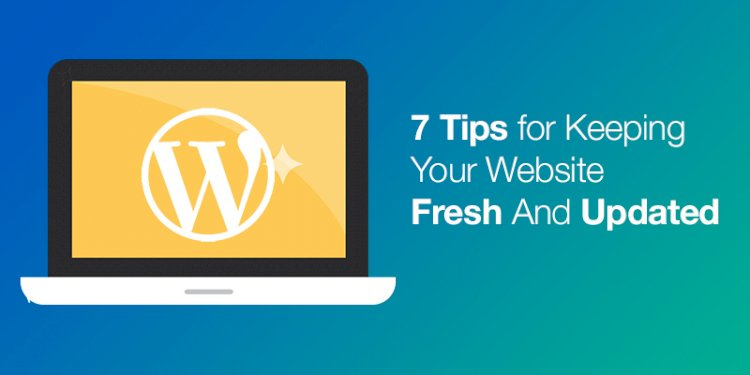 Keeping Your Website Fresh And Updated
